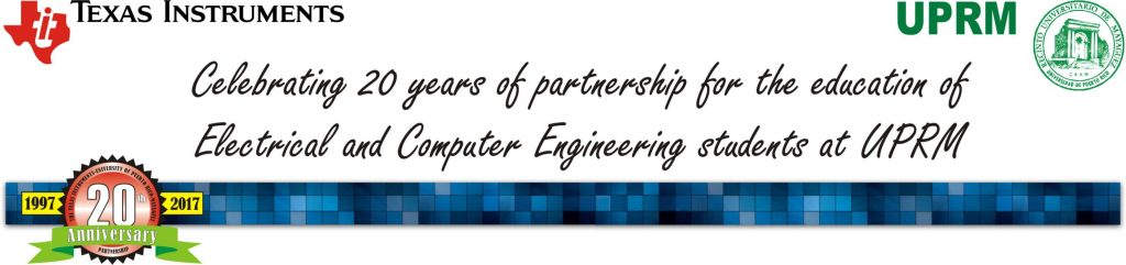 Celebrating 20 years of partnership for the education of Electrical and Computer Engineering students at UPRM.